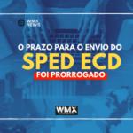 Prorrogado o prazo para envio da SPED ECD